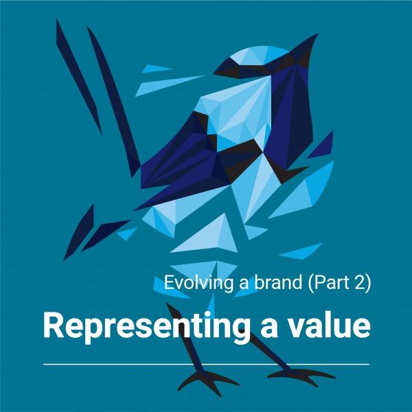 Evolving a brand: Representing a Value
